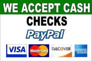 We gladly Accept: Cash, Checks, PayPal, Visa, MasterCard, Discover and American Express